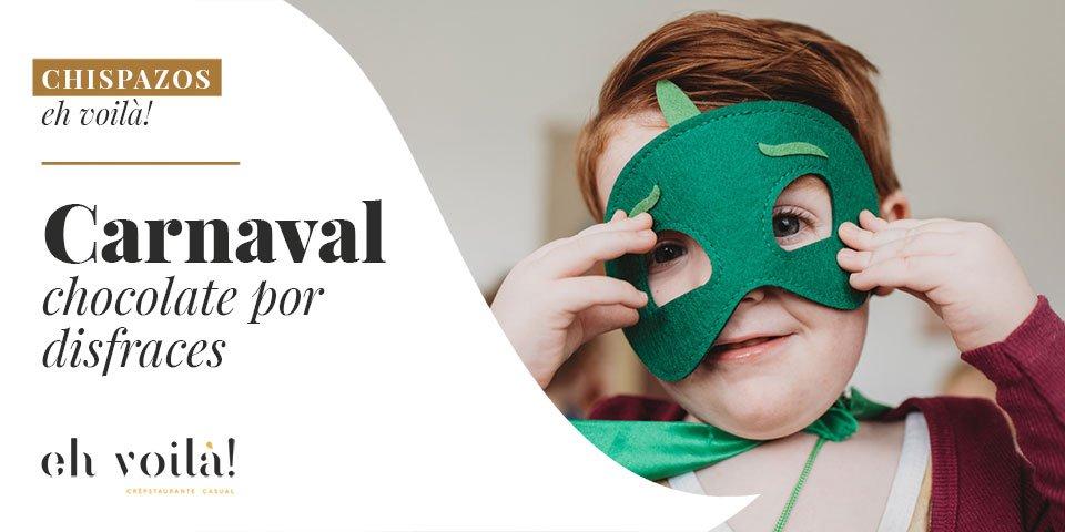 Carnaval en Eh Voilà!, chocolate por disfraces para los peques